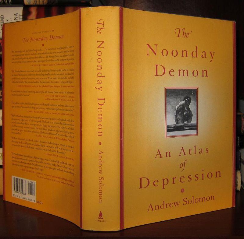 Cartea The Noonday Demon in limba engleza, autor Andrew Solomon, cu coperta predominant galbena asezata deschisa, in picioare, pe o masa astfel incat e vizibila atat coperta fata cat si coperta spate
